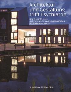 Architektur und Gestaltung trifft Psychiatrie: Band über St. Alexius-/St. Josef-Krankenhaus erschienen